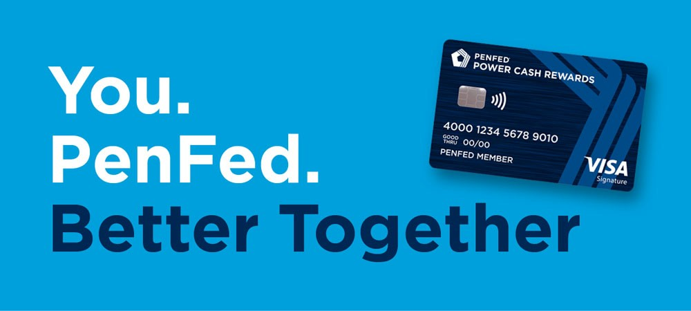 You. PenFed. Better Together; Integrated Marketing Campaign