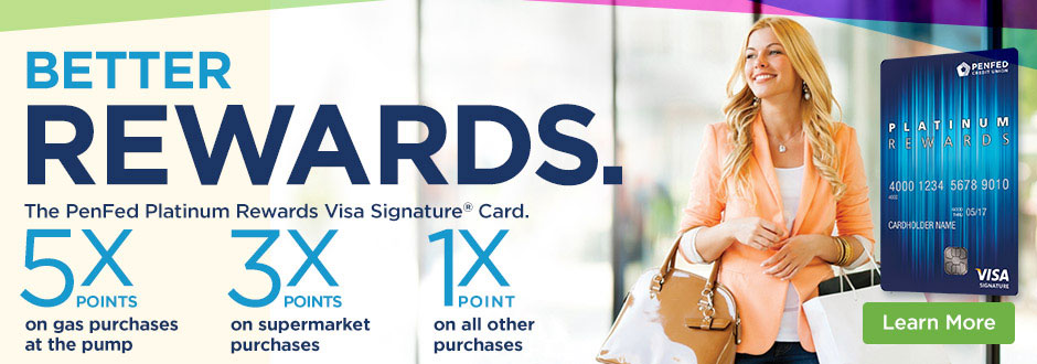 Better Rewards - PenFed Platinum Rewards Visa Signature® Card