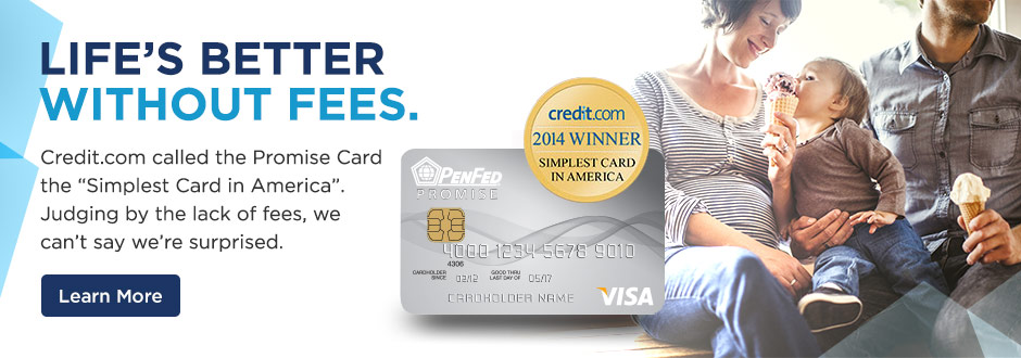 Life's Better without fees. The PenFed Promise Card makes it simple.