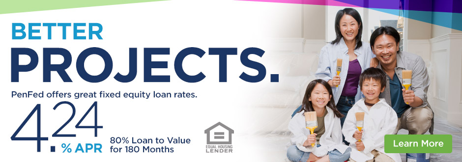 Home Equity Loan - Better Projects.  PenFed offers fixed equity loan rates lower than 4.24% APR. 80% Loan to Value for 180 Months. Equal Housing Lender. Learn More.