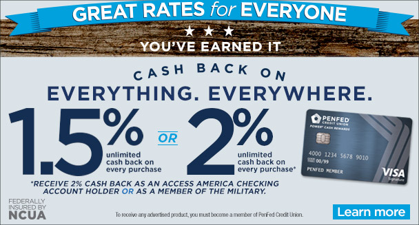 PenFed Power Cash Rewards Card - Cash back on everything. Everywhere.