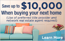 Save up to $10,000 when buying your next home. Learn More.