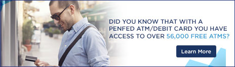 PenFed ATM/Debit Card - Access to over 56,000 free ATMs